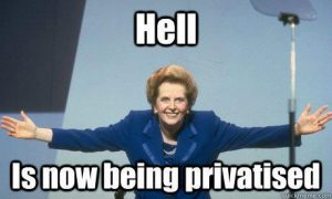 Margeret Thatcher - Privatization of Hell