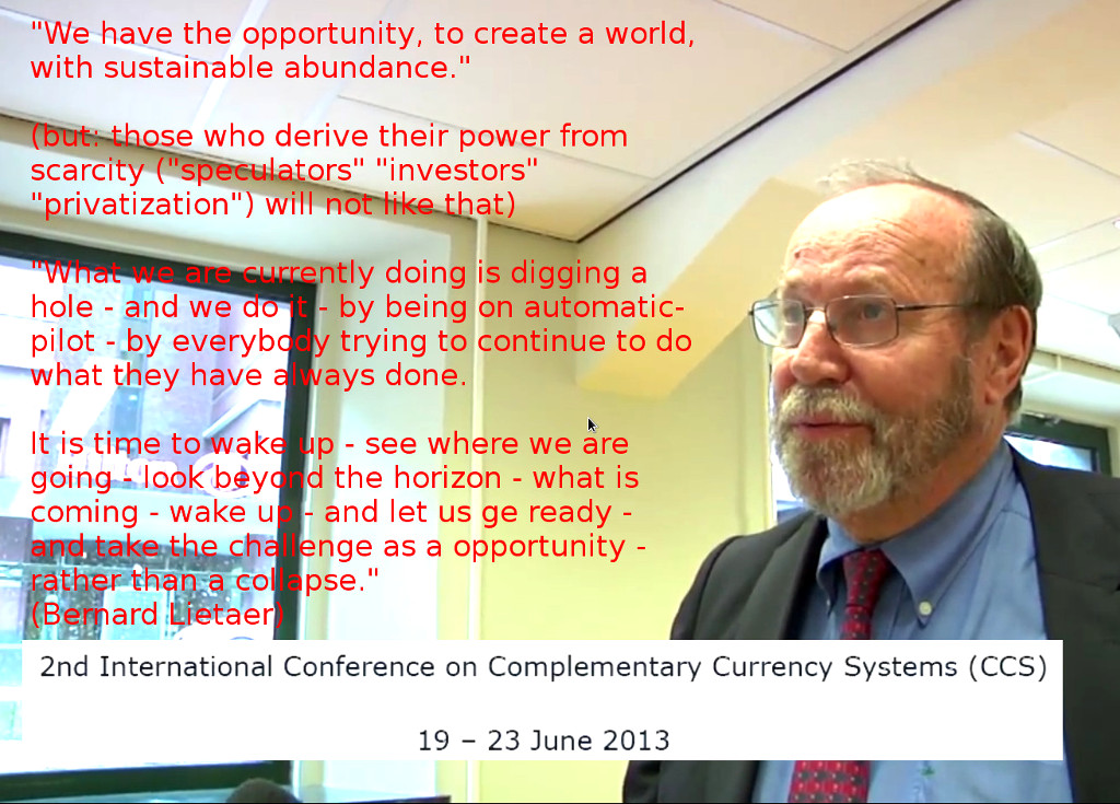 bernard-lietaer-sustainable-abundance-2nd-international-conference-on-complementary-currency-systems-ccs-2013-we-have-the-opportunity-to-create-a-world-with-sustainable-abundance-monetary-ec