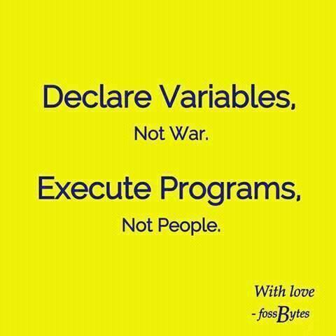 declare-variables-not-war-execute-programs-not-people